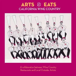 Arts & Eats: Wine Country: A Collaboration Between California Wine Country Restaurants and Artists
