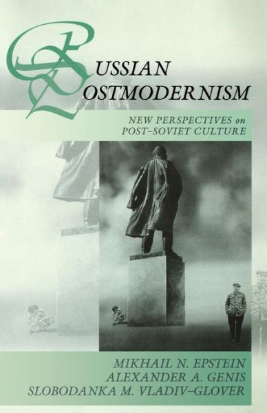 Russian Postmodernism: New Perspectives on Late Soviet and Post Soviet Literature