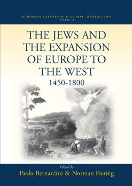 The Jews And The Expansion Of Europe To The West, 1450-1800