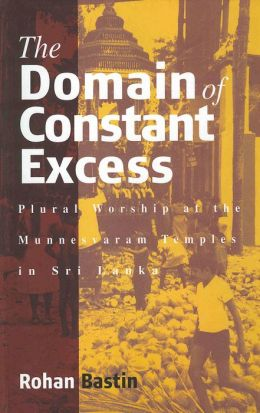 Domain of Constant Excess: Plural Worship at the Munnesvaram Temples in Sri Lanka