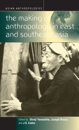 Making of Anthropology in East and Southeast Asia