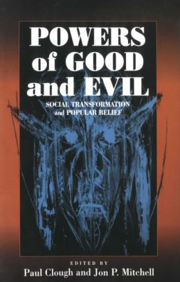 Powers of Good and Evil: Commodity, Morality and Popular Belief