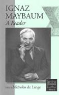 Ignaz Maybaum: A Reader (European Judaism Series, Volume 3)