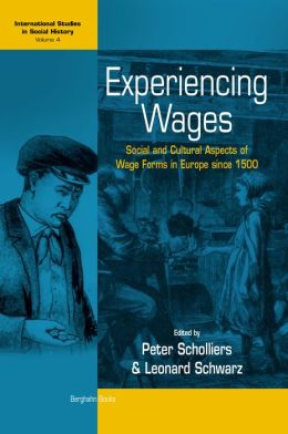 Experiencing Wages: Social and Cultural Aspects of Wage Forms in Europe since 1500