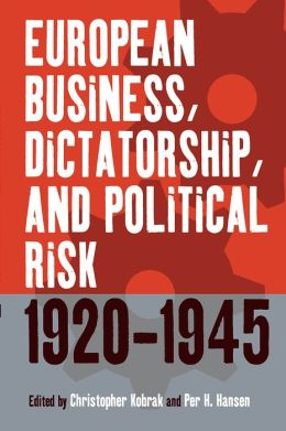 European Business, Dictatorship, and Political Risk 1920-1945
