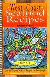 West Coast Seafood Recipes: Over 375 Easy to Prepare Seafood Recipes for Two People