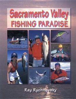 Sacramento Valley Fishing Paradise