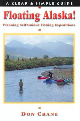 Floating Alaska!: Planning Self-Guided Fishing Expeditions