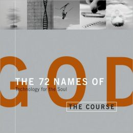 72 Names of God: Technology for the Soul