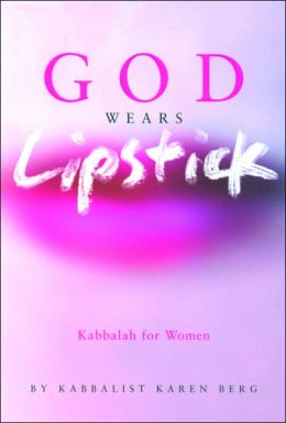 God Wears Lipstick: Kabbalah for Women