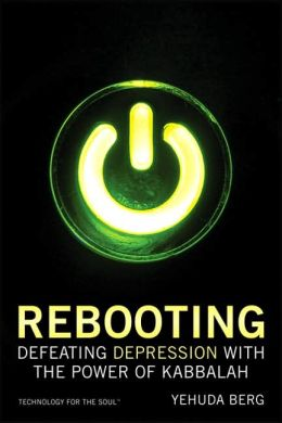 Rebooting: Defeating Depression with the Power of Kabbalah