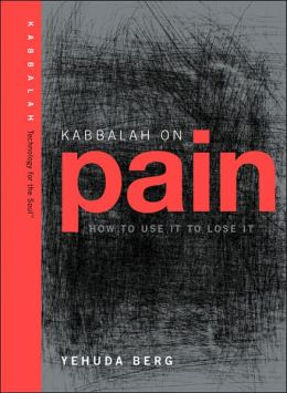 Kabbalah on Pain: How to Use it of Lose It
