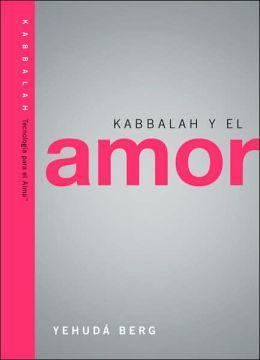 Amor y Kabbalah: Kabbalah on Love