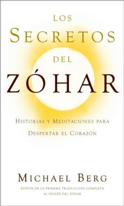 Los secretos del Zohar: Historias y meditaciones para despertar el corazon (The Secret History of the Zohar)