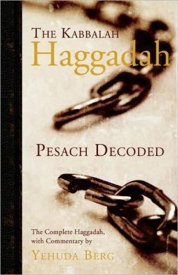 The Kabbalah Haggadah: Pesach Decoded