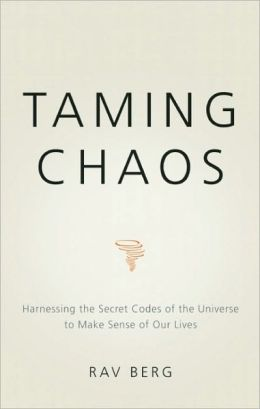 Taming Chaos: Harnessing the Secret Codes of the Universe to Make Sense of Our Lives