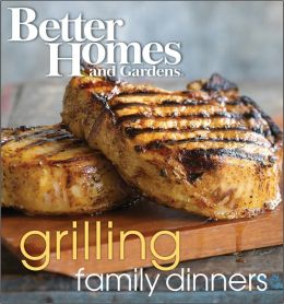 Better Homes and Gardens Grilling Family Dinners Wp