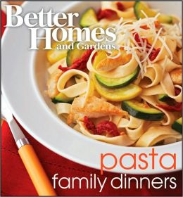 Better Homes and Gardens Pasta Family Dinners Wp