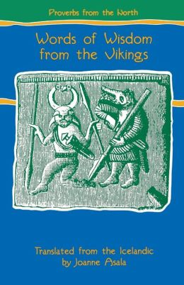 Proverbs from the North: Words of Wisdom from the Vikings