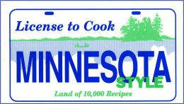 License to Cook Minnesota Style: Land of 10,000 Recipes