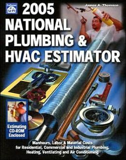 national plumbing and hvac estimator 2005 edition 13 by james a thomson 9781572181458