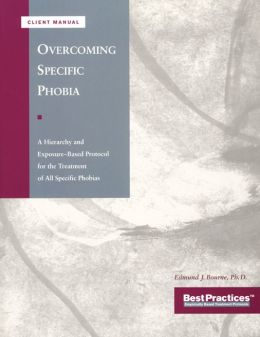 Overcoming Specific Phobia - Client Manual