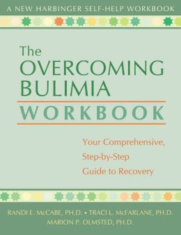 The Overcoming Bulimia Workbook: Your Comprehensive Step-by-Step Guide to Recovery