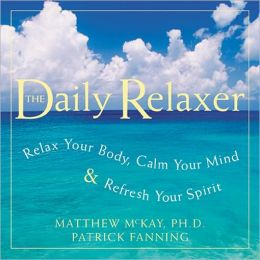 Daily Relaxer: Relax Your Body, Calm Your Mind, and Refresh Your Spirit