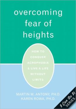 Overcoming Fear of Heights: How to Conquer Acrophobia and Live a Life Without Limits