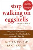 Book Cover Image. Title: Stop Walking on Eggshells:  Taking Your Life Back When Someone You Care About Has Borderline Personality Disorder, Author: Paul T. Mason