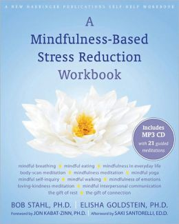 A Mindfulness-Based Stress Reduction Workbook