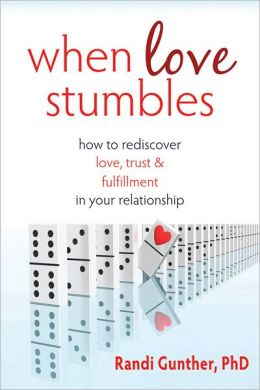When Love Stumbles: How to Rediscover Love, Trust, and Fulfillment in your Relationship
