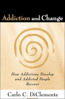 Addiction and Change: How Addictions Develop and Addicted People Recover
