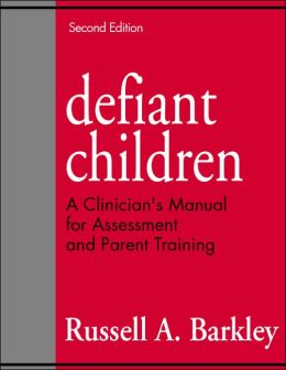 Defiant Children, Second Edition: A Clinician's Manual for Assessment and Parent Training
