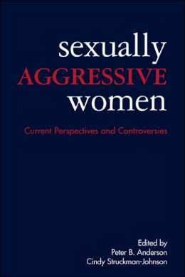 Sexually Aggressive Women: Current Perspectives and Controversies