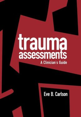Trauma Assessments: A Clinician's Guide
