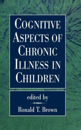Cognitive Aspects Of Chronic Illness In Children