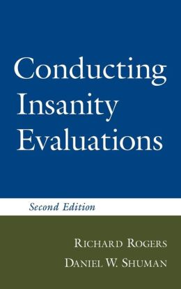 Conducting Insanity Evaluations, Second Edition