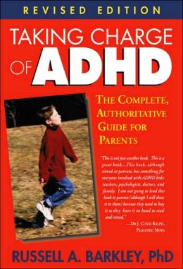 Taking Charge of ADHD, Revised Edition: The Complete, Authoritative Guide for Parents