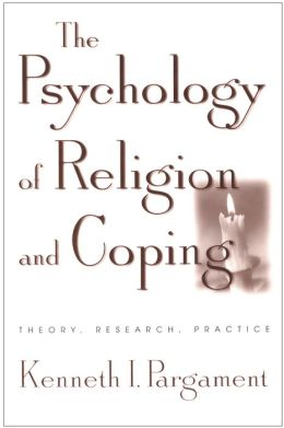 The Psychology of Religion and Coping: Theory, Research, Practice