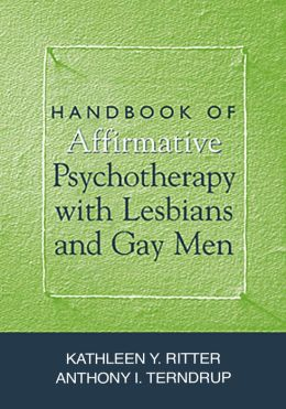 Handbook of Affirmative Psychotherapy with Lesbians and Gay Men