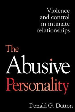 Abusive Personality: Violence and Control in Intimate Relationships