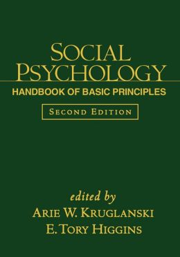 Social Psychology, Second Edition: Handbook of Basic Principles
