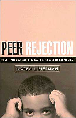 Peer Rejection: Developmental Processes and Intervention Strategies