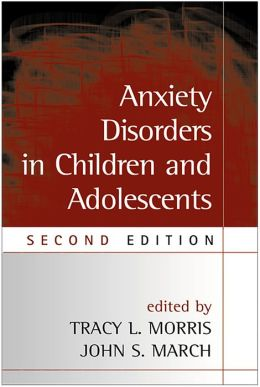 Anxiety Disorders in Children and Adolescents, Second Edition
