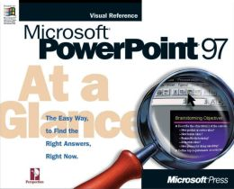 Microsoft PowerPoint 97 at a Glance