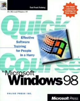 Quick Course in Microsoft Windows 98