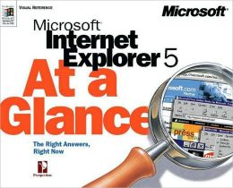 Microsoft Internet Explorer 5 at a Glance