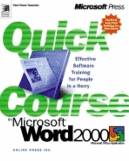 Quick Course in Microsoft Word 2000: Effective Software Training for People in a Hurry
