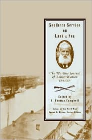 Southern Service on Land and Sea: The Wartime Journal of Robert Watson, CSA/CSN